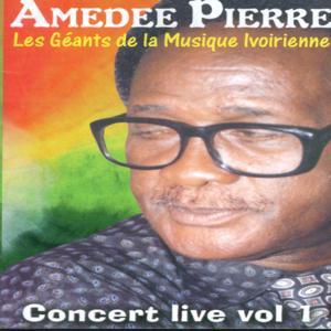 Amédé Pierre Live Concert, Vol. 1 (Les géants de la musique ivoirienne)