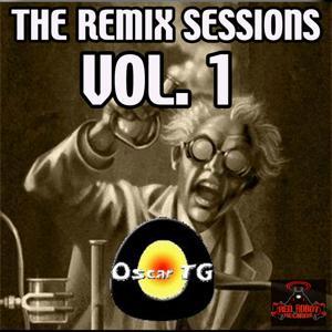 Remix Sessions Vol. 1 - Oscar Tg