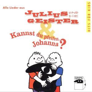 Alle Lieder Aus Julius Und Die Geister & Kannst Du Pfeifen, Johanna?