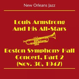 New Orleans Jazz & Dixieland Jazz (Louis Armstrong and His All-Stars - Boston Symphony Hall Concert Part 2 (Nov. 30, 1947))