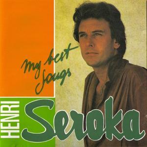 My Best Songs, les plus belles chansons de Henri Seroka