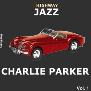 Highway Jazz - Charlie Parker, Vol. 1