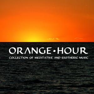 Orange Hour (Collection of Meditative and Esotheric Music)