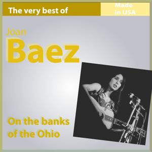 The Very Best of Joan Baez: On the Banks of the Ohio (Made In USA)