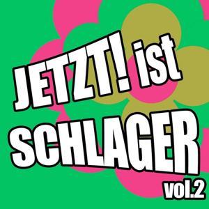 Jetzt! ist Schlager... Vol. 02