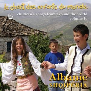 Chant des enfants du monde, vol. 16 : L'Albanie