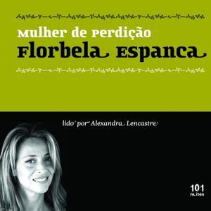 Florbela Espanca : Mulher de Perdição - Femme Fatale