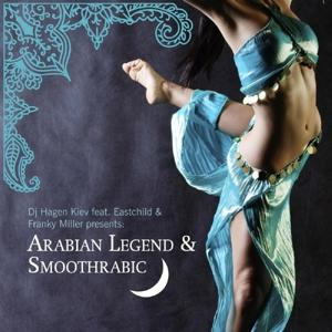 Arabian Legend & Smoothrabic featuring Eastchild & Franky Miller