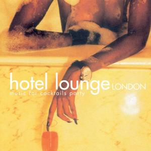Hotel Lounge London (Music for Cocktails Party)