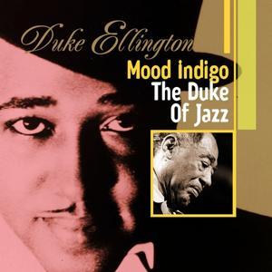 Mood Indigo : The Duke Of Jazz