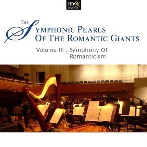Symphonic Pearls Of Romantic Giants Vol. 3 - Symphony Of Romanticism (Schubert's Early Romantic Symphonies)