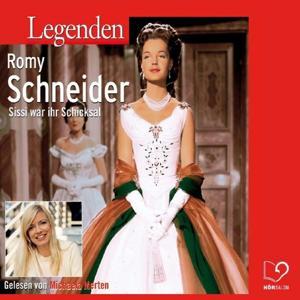 Legenden - Das Leben von Romy Schneider (gelesen von Michaela Merten)