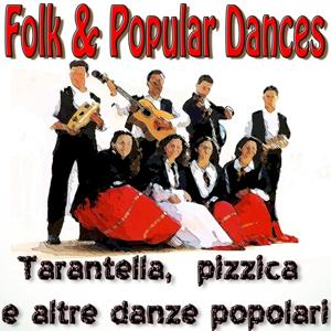 Folk & Popular Dances - Tarantella, pizzica e altre danze popolari