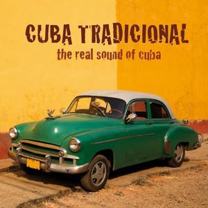 Cuba Tradicional (The Real Sound Of Cuba)