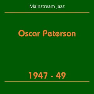 Mainstream Jazz (Oscar Peterson 1947-49)