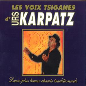 Les voix tziganes d'Urs Karpatz (Leurs plus beaux chants traditionnels)