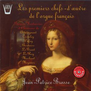 Les premiers chefs-d'oeuvre de l'orgue francais
