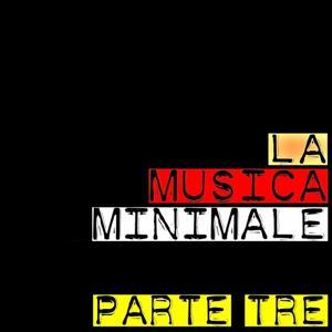 La Musica Minimale, vol. 3