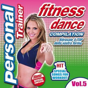 Fitness Dance Personal Trainer, Vol. 5 (Compilation: ritrovate il top della vostra forma)