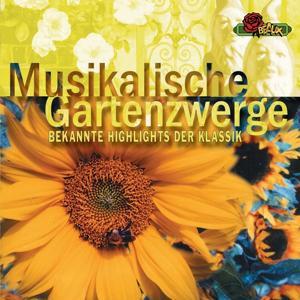 Musikalische Gartenzwerge (Ein Humorvoller Querschnitt Der Klassik)