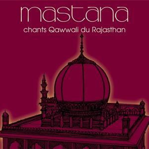 Mastana : Chants Qawwali du Rajasthan