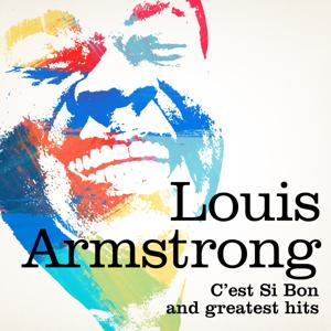 Louis Armstrong : C'est si bon and greatest hits