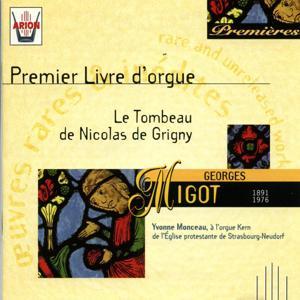 Migot : Le tombeau de Nicolas de Grigny - Premier livre d'orgue