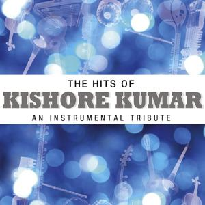 The Hits Of Kishore Kumar - An Instrumental Tribute