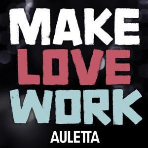 Make Love Work