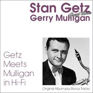 Getz Meets Mulligan in Hi-fi (Original Album plus Bonus Tracks)