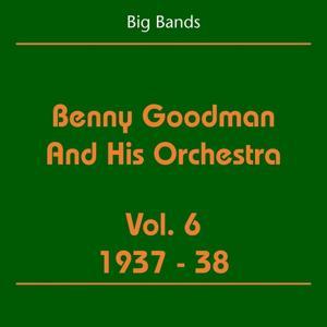 Big Bands - Benny Goodman And His Orchestra, Vol. 6 (1937-38)
