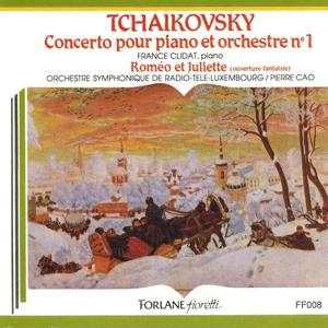 Tchaïkovsky: Concerto pour piano et orchestre No. 1 - Roméo et Juliette (Ouverture-fantaisie)