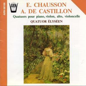 Chausson, De Castillion : Quatuors pour piano, violon, alto & violoncelle
