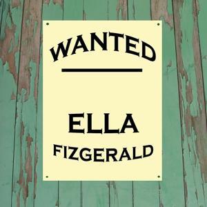 Wanted...Ella Fitzgerald