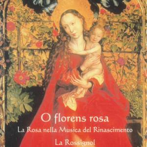 O Florens Rosa, La Rosa Nella Musica Del Rinascimento