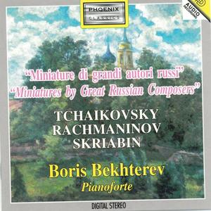 Tchaikovsky, Rachmaninov, Skriabin : Miniature di grandi autori Russi (Miniatures By Great Russian Composers)