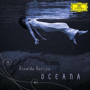 Golijov: Oceana, Tenebrae, 3 Songs