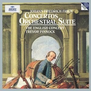 Fasch: Concerto A8 In D Major FWV L:D1; Concerto In C Minor FWV L:C2; Orchestral Suite In G Minor FWV K:G2; Concerto In B Flat Major FWV L:B1; Concerto In D major FWV L:D14