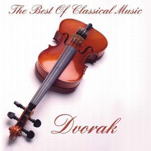 Dvorak:The Best Of Classical Music