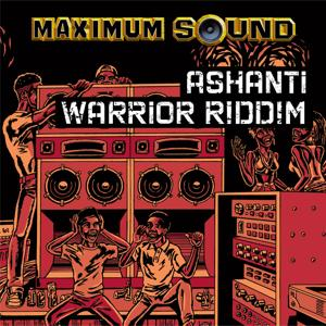 Ashanti Warrior Riddim