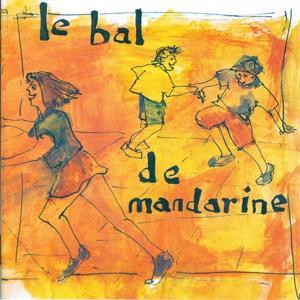 Le bal de Mandarine