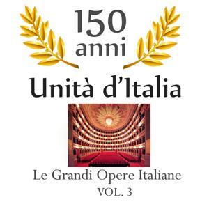 150 anniversario unita' d'Italia : Le grandi opere italiane, vol. 3