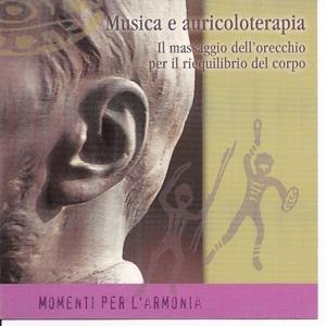 Momenti Per L'armonia - Musica E Auricoloterapia