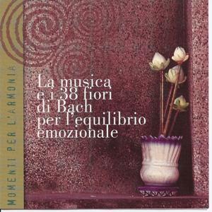 Momenti Per L'armonia - La Musica E I 38 Fiori Di Bach Per L'equilibrio Emozionale