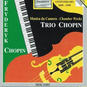 Fryderyk Chopin : Trio Chopin (Musica da camera - Chambers Works)
