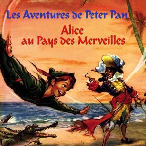 Les aventures de Peter Pan / Alice au pays des merveilles