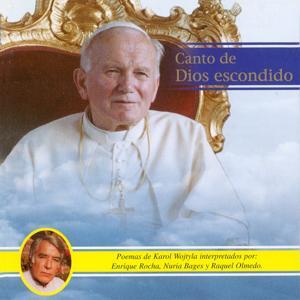 Canto de Dios Escondido (Poemas de Karol Wojtyla, Papa Juan Pablo II, interpretados por: Enrique Rocha, Nuria Bages y Raquel Olmedo)