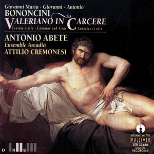 Giovanni Maria, Giovanni, Antonio Bononcini: Valeriano In Carcere