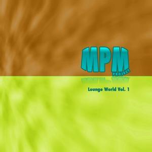 Mpm Project - Lounge World Vol. 1