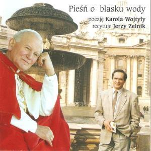 Piesn O Blasku Wody (Poezje Karola Wojtyly, recytuje Jerzy Zelnik)
